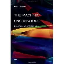 Machinic Unconscious (Semiotext(e) / Foreign Agents)