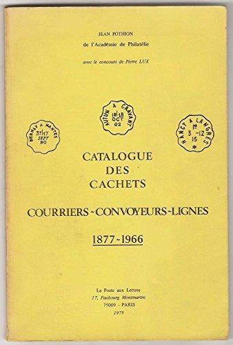 Catalogue des cachets courriers-convoyeurs-lignes : 1877-1966