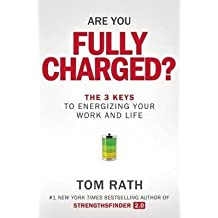 [(Are You Fully Charged)] [By (author) Tom Rath] published on (July, 2015)