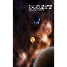 Amderesta The 4th Republic #6. The Alien War/The Amderestan-EGA War/Army Command (Amderesta The 3rd/4th Republic Book 7) (English Edition)