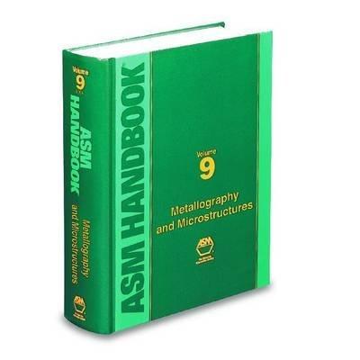asm-metals-handbook-vol-9-metallography-and-microstructures-by-gf-vander-voort-published-december-20