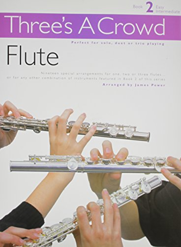 Flute: Book 2 Easy Intermediate (Three's a Crowd)