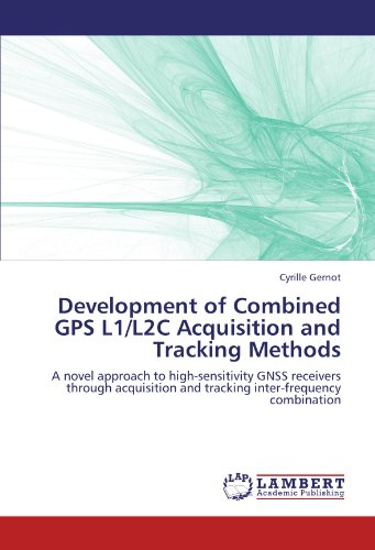Development of Combined GPS L1/L2C Acquisition and Tracking Methods: A novel approach to high-sensitivity GNSS receivers through acquisition and tracking inter-frequency combination