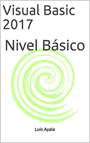 Visual Basic 2017: Nivel Básico
