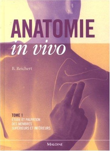 Anatomie in vivo : Tome 1, Etude et palpation des membres supérieurs et inférieurs