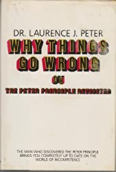 Why Things Go Wrong or the Peter Principle Revisited