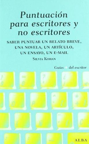 Puntuación Para Escritores Y No Escritores (Guías Plus del Escritor) por Silvia A. Kohan