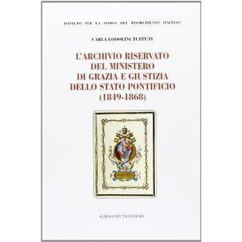 L'archivio Riservato Del Ministero Di Grazia E Giustizia Dello Stato Pontificio (1849-1868)