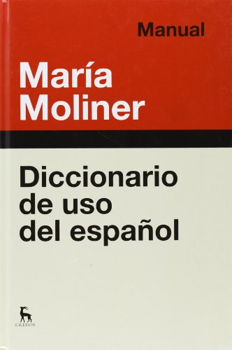 Diccionario de uso de español. Manual: Nueva edición (DICCIONARIOS) por MARIA MOLINER RUIZ
