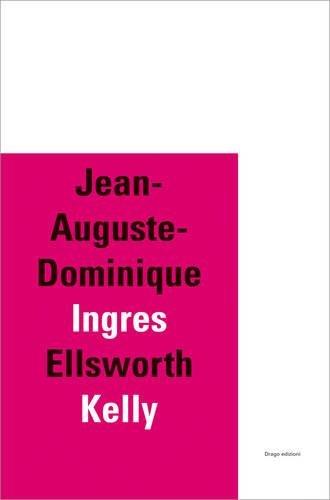Jean Auguste Dominique Ingres (Jean-Auguste-Dominique Ingres / Ellsworth Kelly (Drago))