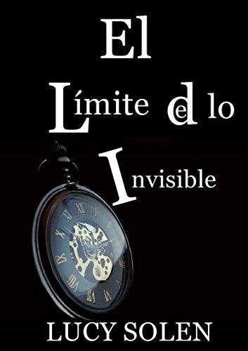 Descargar Libro Libro El límite de lo invisible de Lucy  Solen