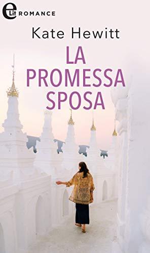 La promessa sposa (eLit) (La famiglia reale dei Karedes Vol. 4) di [Hewitt, Kate]