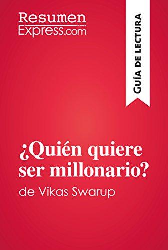 ¿Quién quiere ser millonario?de Vikas Swarup (Guía de lectura): Resumen y análisis completo (Spanish Edition)