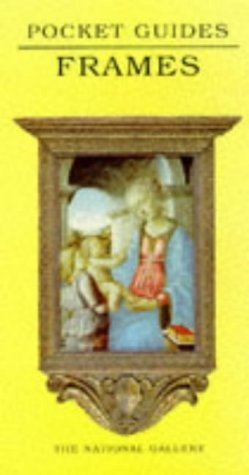 Yale Frames (Frames (National Gallery Pocket Guides) by Nicholas Penny (1997-09-05))