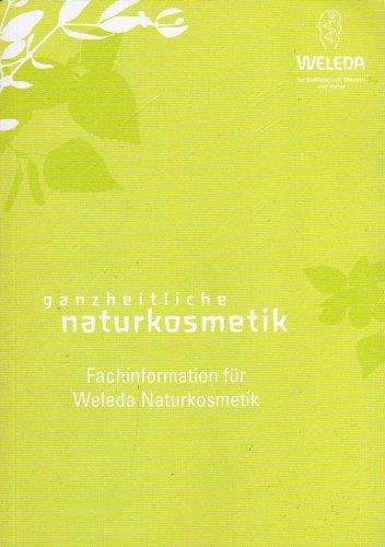 Ganzheitliche Naturkosmetik. Fachinformation für Weleda Körperpflege