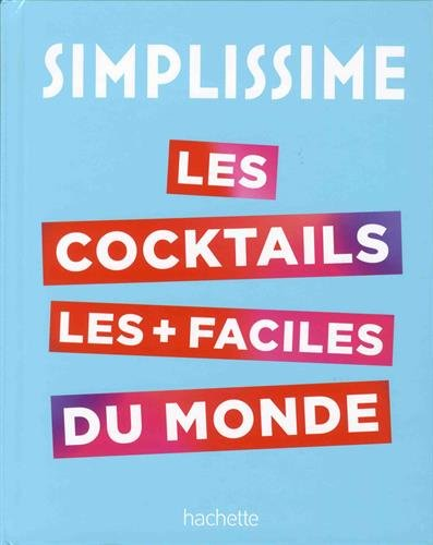 SIMPLISSIME Le livre de cocktails le plus facile du monde par Collectif