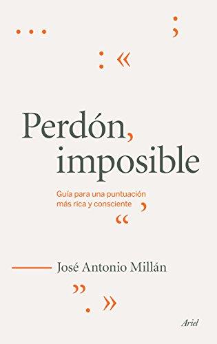 Perdón imposible: Guía para una puntuación más rica y consciente (Claves) por José Antonio Millán González