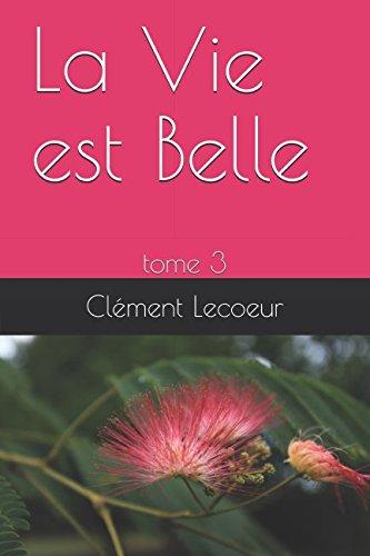 Price comparison product image La Vie est Belle: tome 3