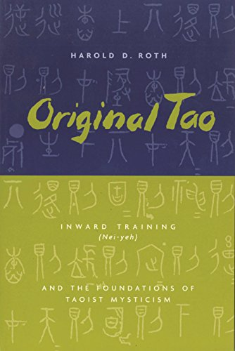 original-tao-inward-training-nei-yeh-and-the-foundations-of-taoist-mysticism-translations-from-the-a