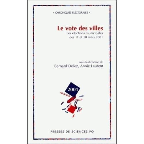 Le Vote des villes : Les Elections municipales des 11 et 18 mars 2001