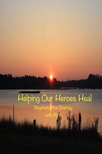 helping-our-heroes-heal-beginning-journey-with-rick-english-edition