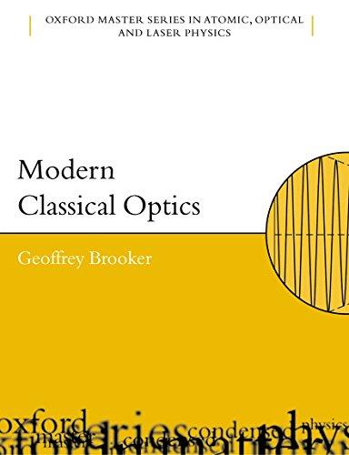 Modern Classical Optics (Oxford Master Series in Physics) por Geoffrey Brooker