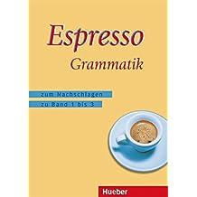 Zusatzmaterialien: Espresso Grammatik: zum Nachschlagen zu den Bänden 1 bis 3 / Espresso Grammatik (Nuovo Espresso)