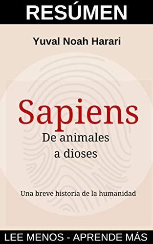 RESUMEN del libro SAPIENS: De animales a dioses (Yuval Noah Harari): Ideas clave de este libro sobre historia de la humanidad