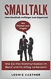 Smalltalk: Vom Smalltalk Anfänger zum Experten! Mit Themen und Fragen.