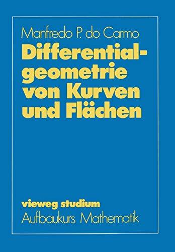 Differentialgeometrie von Kurven und Flächen (vieweg studium; Aufbaukurs Mathematik)