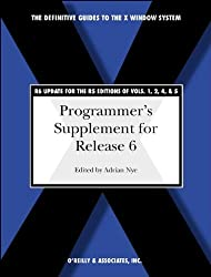 Programmer's Supplement for Release 6 (Definitive Guides to the X Window System) by Inc. O'Reilly Media (1995-09-11)