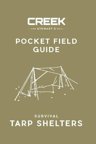 Pocket Field Guide: Survival Tarp Shelters (Creek Guide)