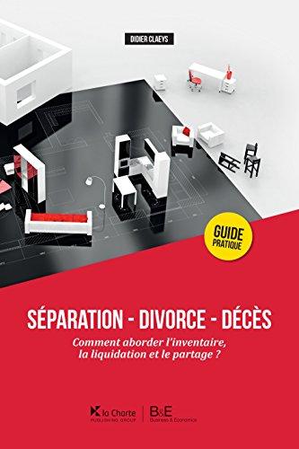 Séparation - Divorce - Décès: Comment aborder l'inventaire, la liquidation et le partage ?