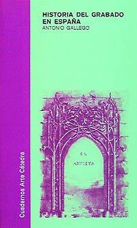 Historia del grabado en España (Cuadernos Arte Cátedra)