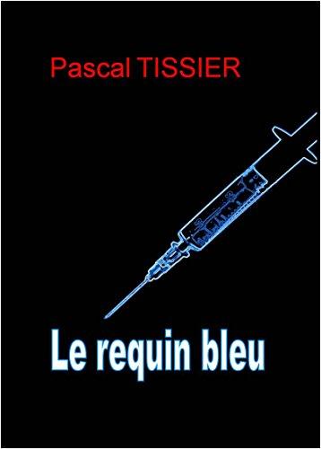 Pascal TISSIER - Le requin bleu