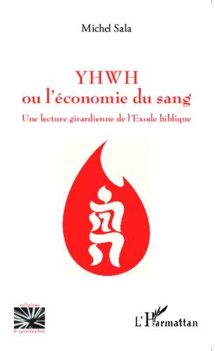 YHWH ou l'économie du sang par SALA MICHEL
