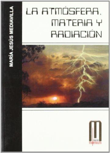 La Atmósfera: Materia y Radiación (Milenium) por María Jesús Mediavilla