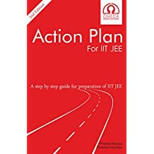 Action Plan For IIT JEE: A Step by step guide for IIT JEE Preparation