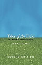Tales of the Field: On Writing Ethnography, Second Edition (Chicago Guides to Writing, Editing, and Publishing) by John Van Maanen (2011-07-01)