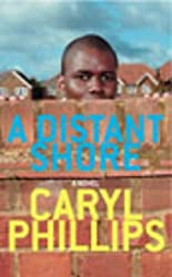 A Distant Shore by Caryl Phillips (2003-03-20)