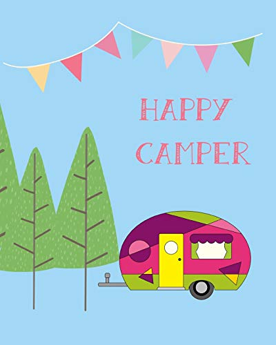 Happy Camper: 100 page 8x10 family camping journal with many featured prompts. Blue cover design with trees & caravan