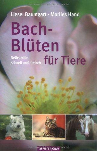 Bach-Blüten für Tiere: Selbsthilfe – schnell und einfach