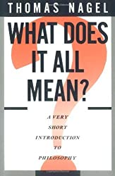 What Does It All Mean? A Very Short Introduction to Philosophy by Nagel, Thomas (1987) Paperback
