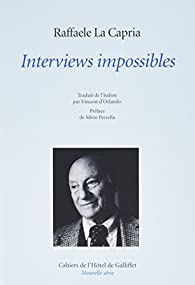 Interviews Impossibles par Raffaele La Capria