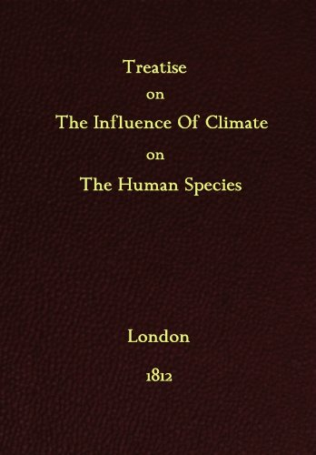 Treatise On The Influence Of Climate On The Human Species: (English Edition)