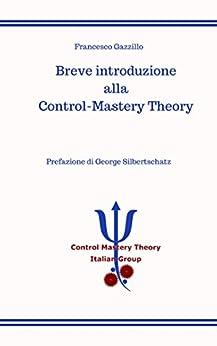 Breve introduzione alla Control-Mastery Theory di [Gazzillo, Francesco]