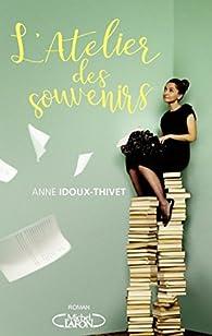 L\'atelier des souvenirs par Anne Idoux-Thivet