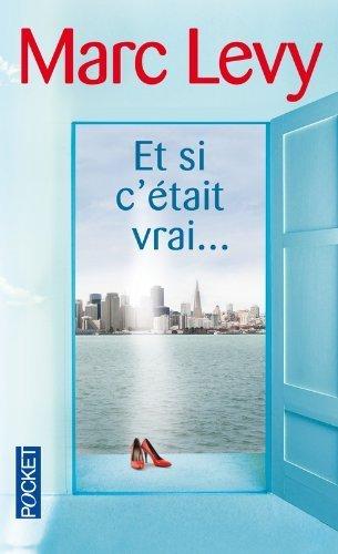 ET SI C'Etait Vrai by Levy, Marc (2001) Mass Market Paperback