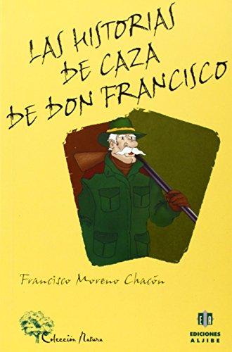 Las historias de caza de don Francisco por Francisco Moreno Chacón