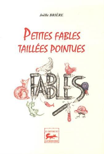 Petites fables taillées pointues par Joëlle Brière